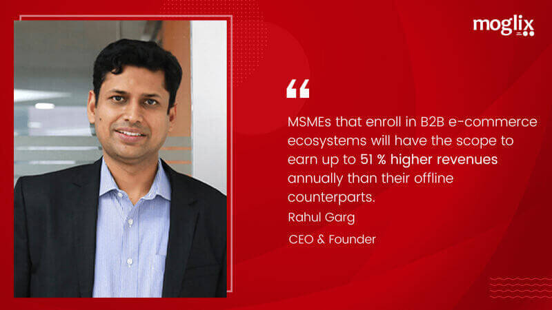 msmes-that-enroll-in-b2b-e-commerce-ecosystems-will-have-the-scope-to-earn-up-to-51-percent-higher-revenues-annually-than-their-offline-counterparts